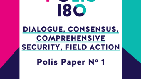 Polis Paper 1 | Dialogue, Consensus, Comprehensive Security, Field Action