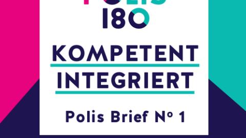 Polis-Brief #1 | Kompetent integriert. Feststellung von Kompetenzen Geflüchteter in Deutschland und der Europäischen Union.