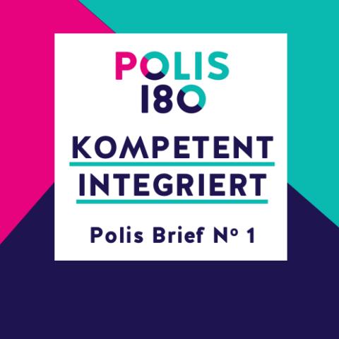 POLIS BRIEF #1 | Kompetent integriert. Feststellung von Kompetenzen Geflüchteter in Deutschland und der Europäischen Union.