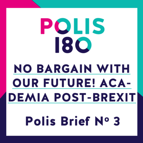 POLIS BRIEF #3 | No Bargain With Our Future! Europe's Young Generation Supports Academic Cooperation Post-Brexit