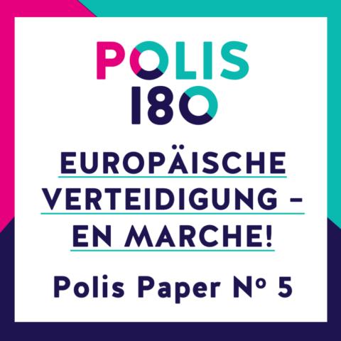 POLIS PAPER #5 | Europäische Verteidigung – En Marche!