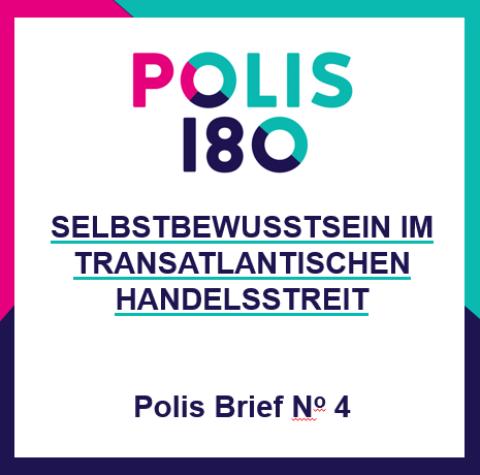 POLIS BRIEF #4 | Selbstbewusstsein im transatlantischen Handelsstreit