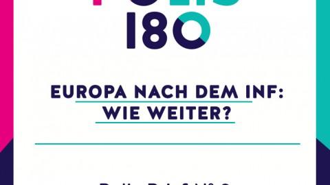 Polis Brief N° 9 | Europa nach dem INF: Wie weiter?